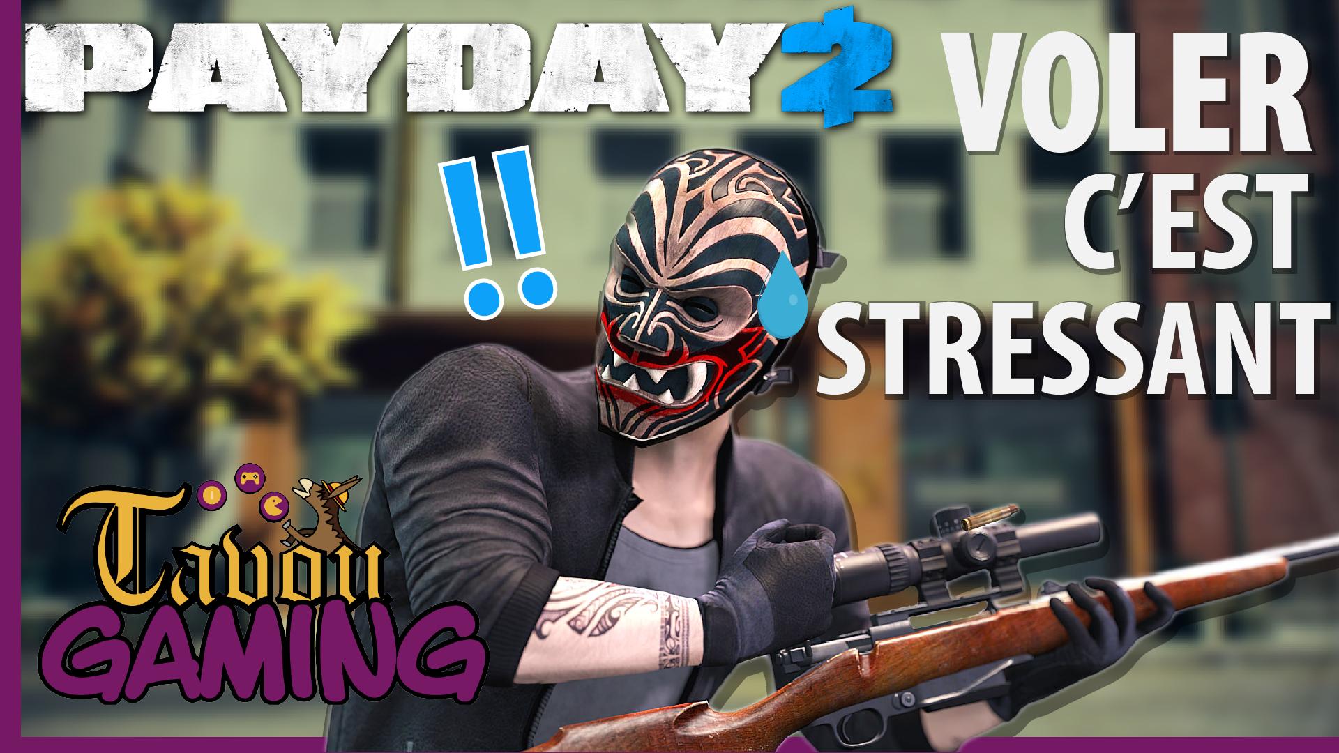 VOLER, c'est stressant | PayDay 2