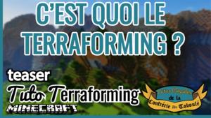 C'EST QUOI LE TERRAFORMING ? Teaser Tuto Terraforming Minecraft