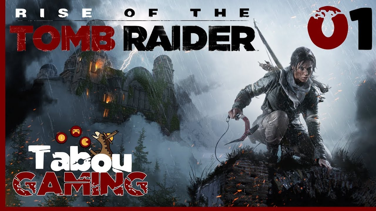 Let's Play The Rise of The Tomb  Raider