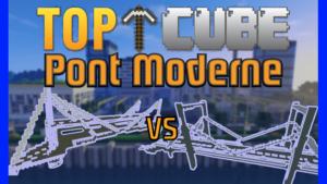 TOP CUBE ! Un pont Moderne !